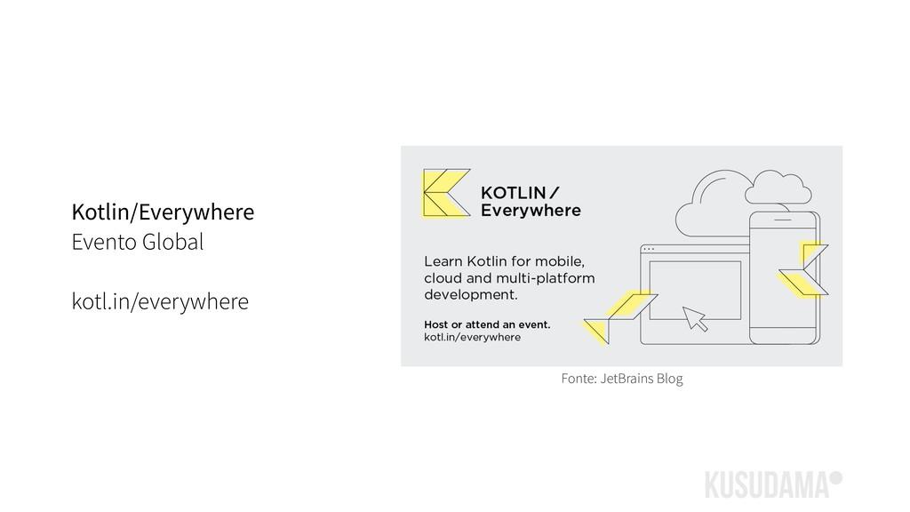 Kotlin/Everywhere Evento Global kotl.in/everywh...