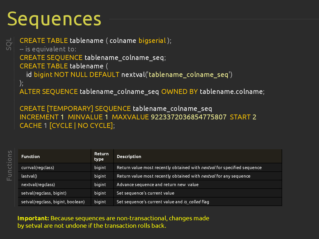Sequences SQL CREATE TABLE tablename ( colname ...