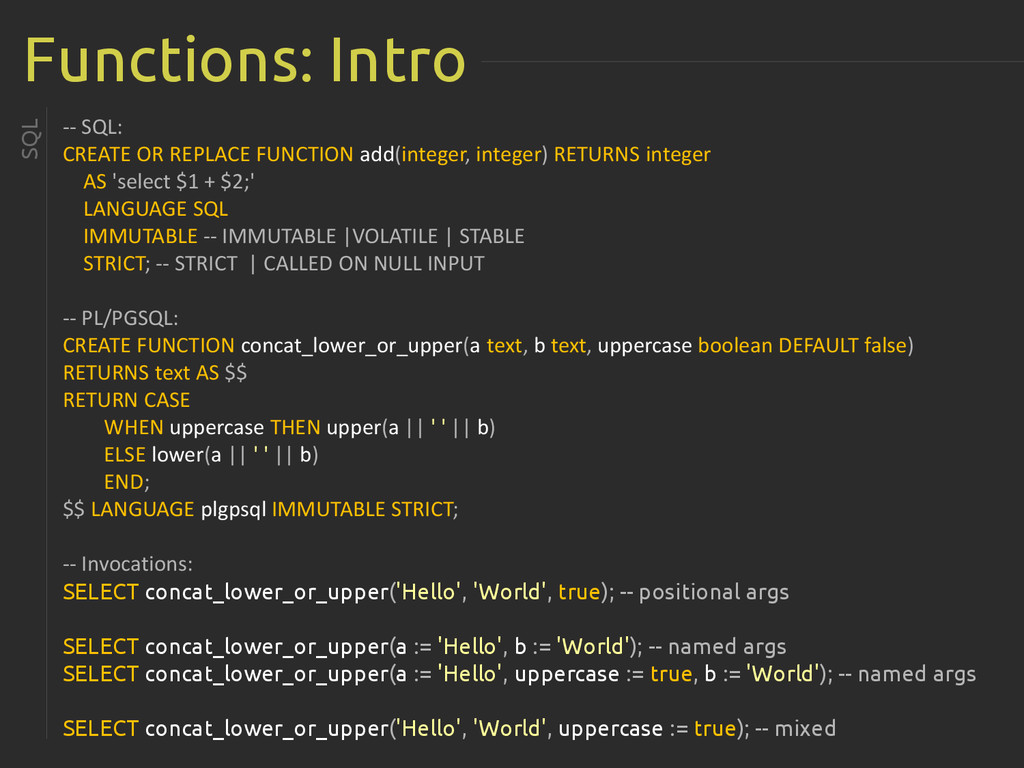 Functions: Intro -- SQL: CREATE OR REPLACE FUNC...
