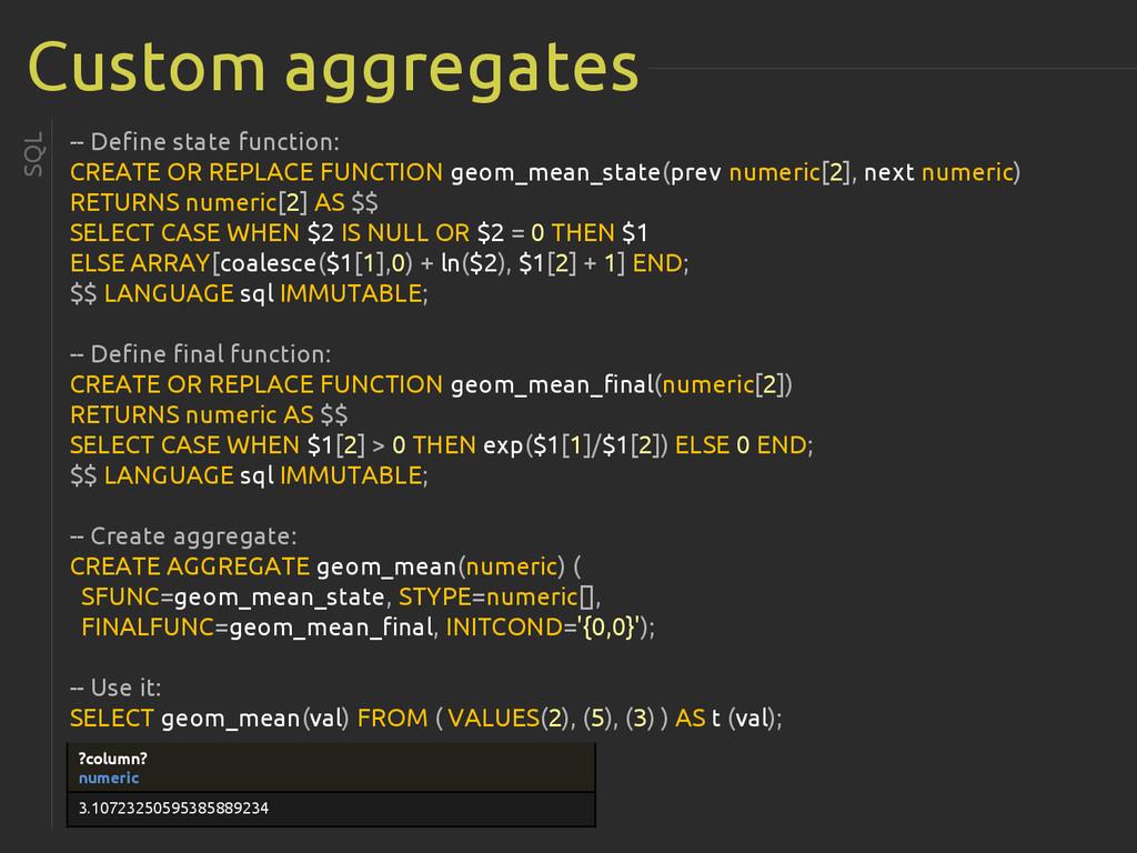 Custom aggregates -- Define state function: CRE...