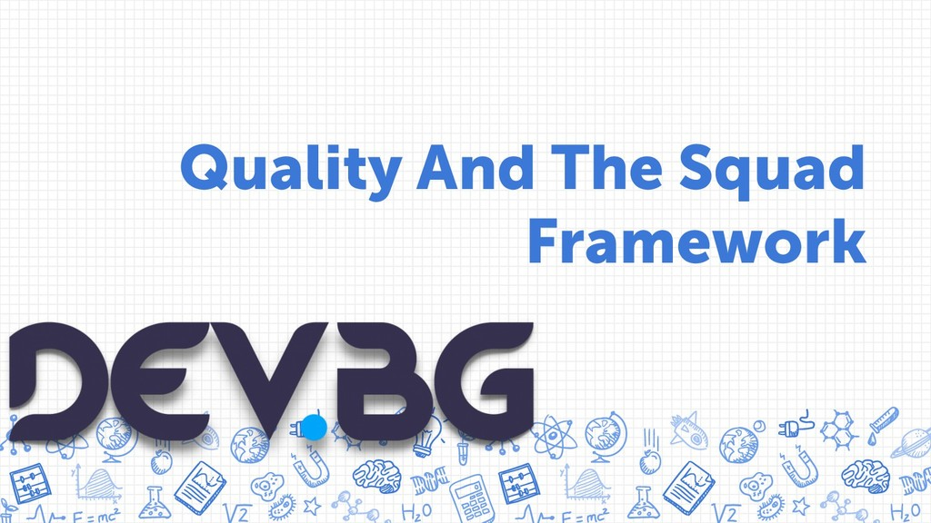 Quality And The Squad Framework
