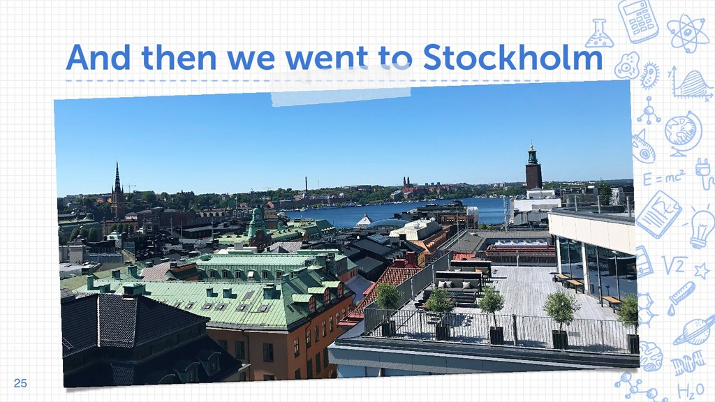 And then we went to Stockholm A complex idea ca...