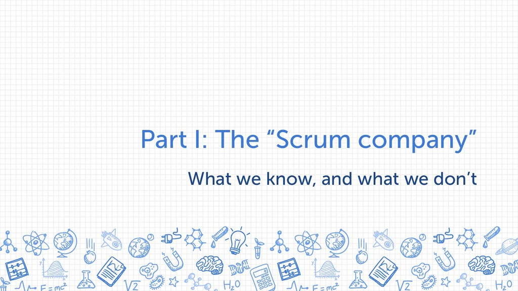 """Part I: The """"Scrum company"""" What we know, and w..."""