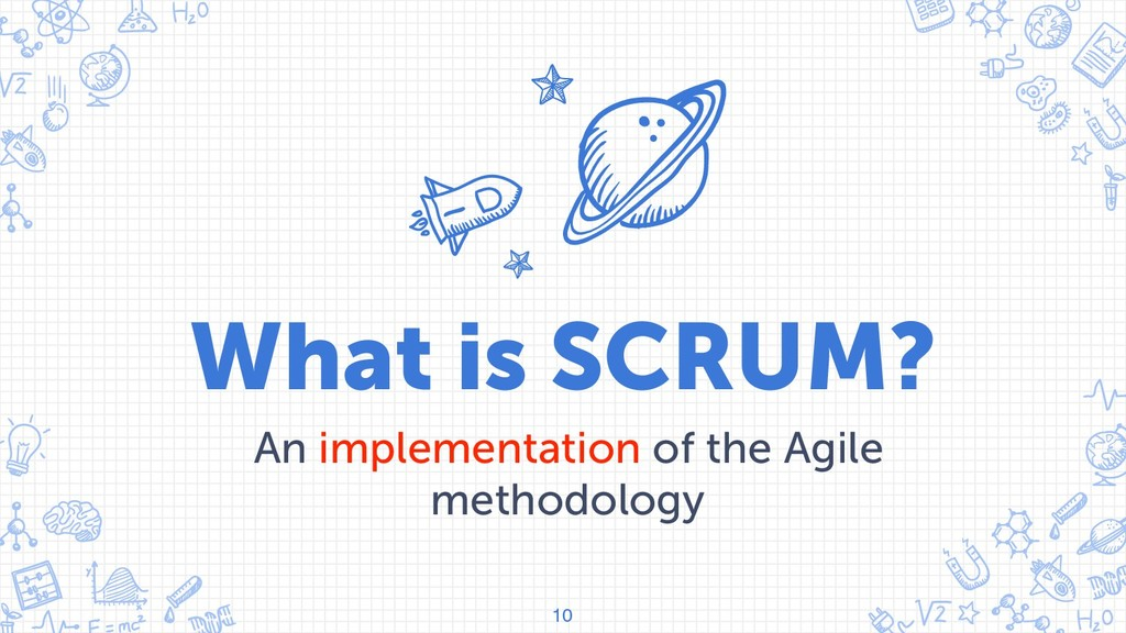 What is SCRUM? An implementation of the Agile m...