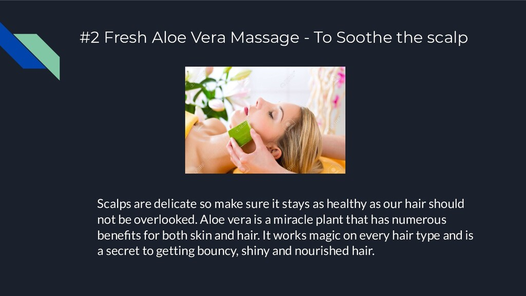 #2 Fresh Aloe Vera Massage - To Soothe the scal...
