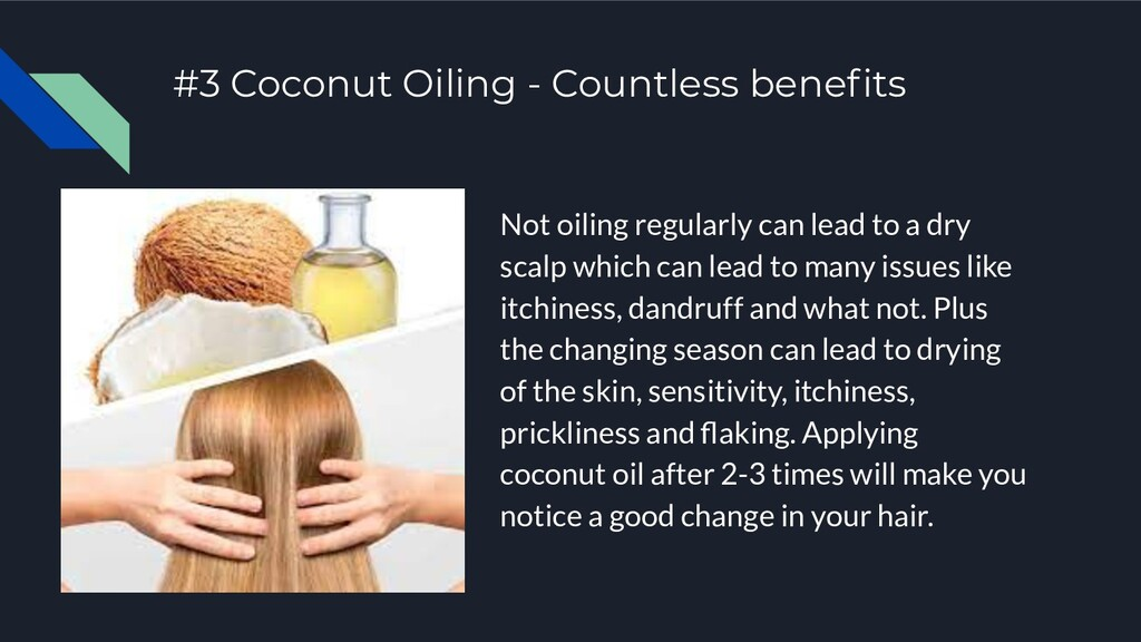 #3 Coconut Oiling - Countless benefits Not oilin...