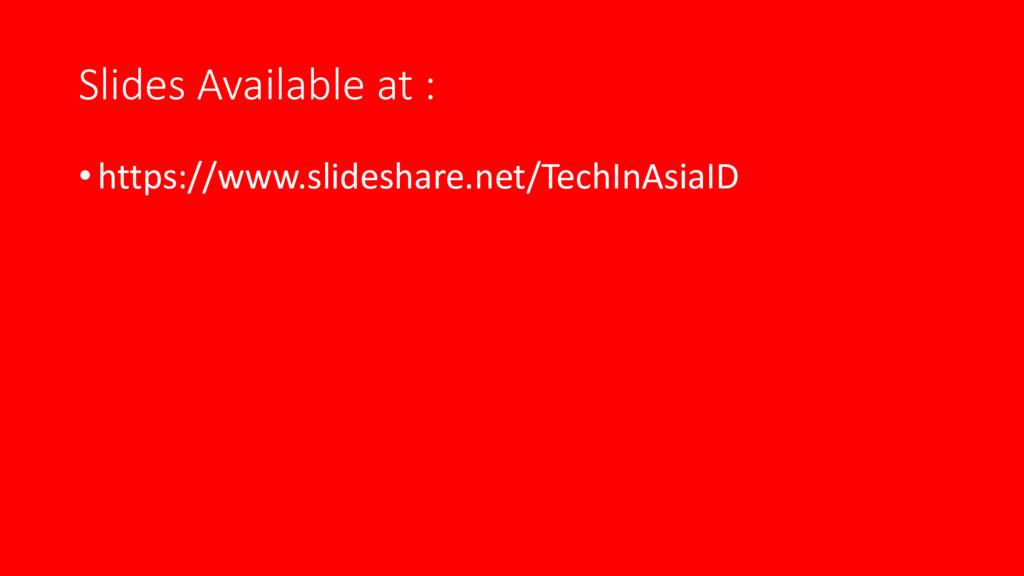 Slides Available at : • https://www.slideshare....
