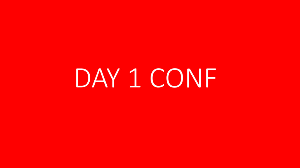 DAY 1 CONF