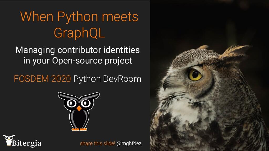 When Python meets GraphQL FOSDEM 2020 Python De...