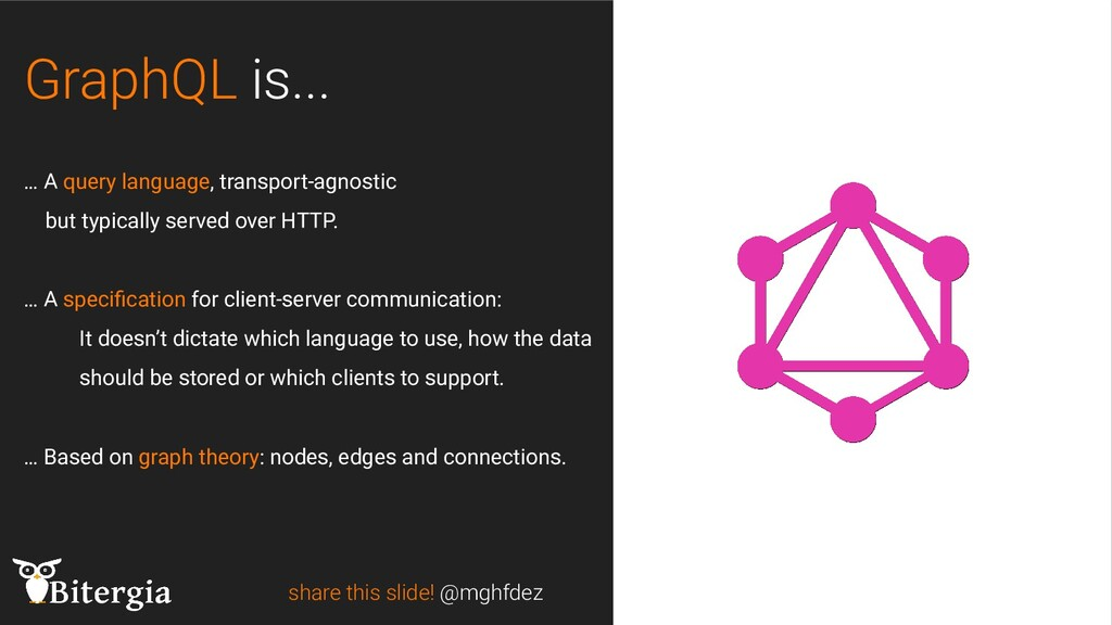 GraphQL is... share this slide! @mghfdez … A qu...