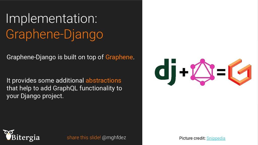 Implementation: Graphene-Django share this slid...