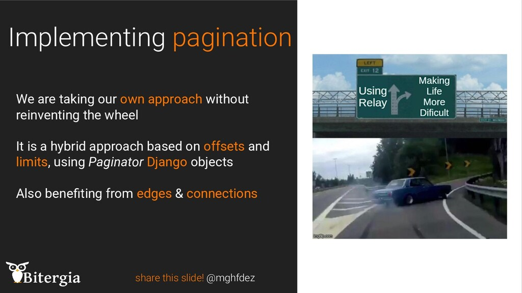 share this slide! @mghfdez Implementing paginat...