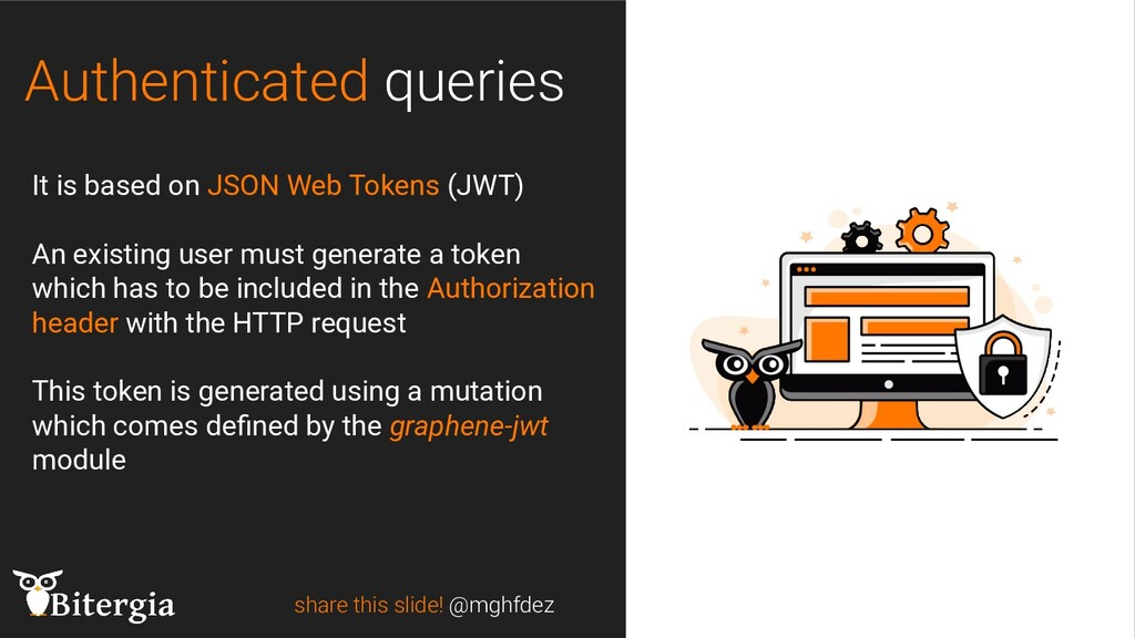 Authenticated queries share this slide! @mghfde...
