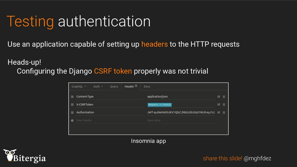 Testing authentication share this slide! @mghfd...