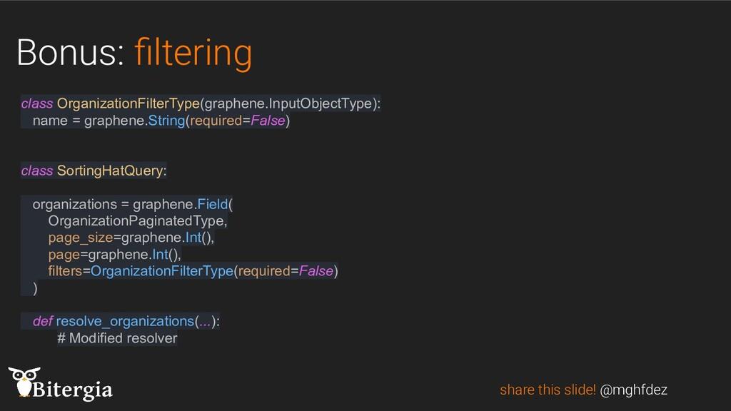 Bonus: filtering share this slide! @mghfdez clas...
