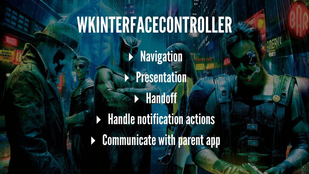 WKINTERFACECONTROLLER ▸ Navigation ▸ Presentati...