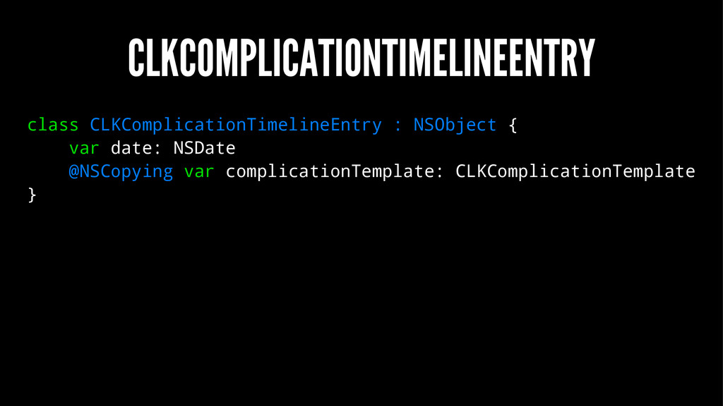 CLKCOMPLICATIONTIMELINEENTRY class CLKComplicat...