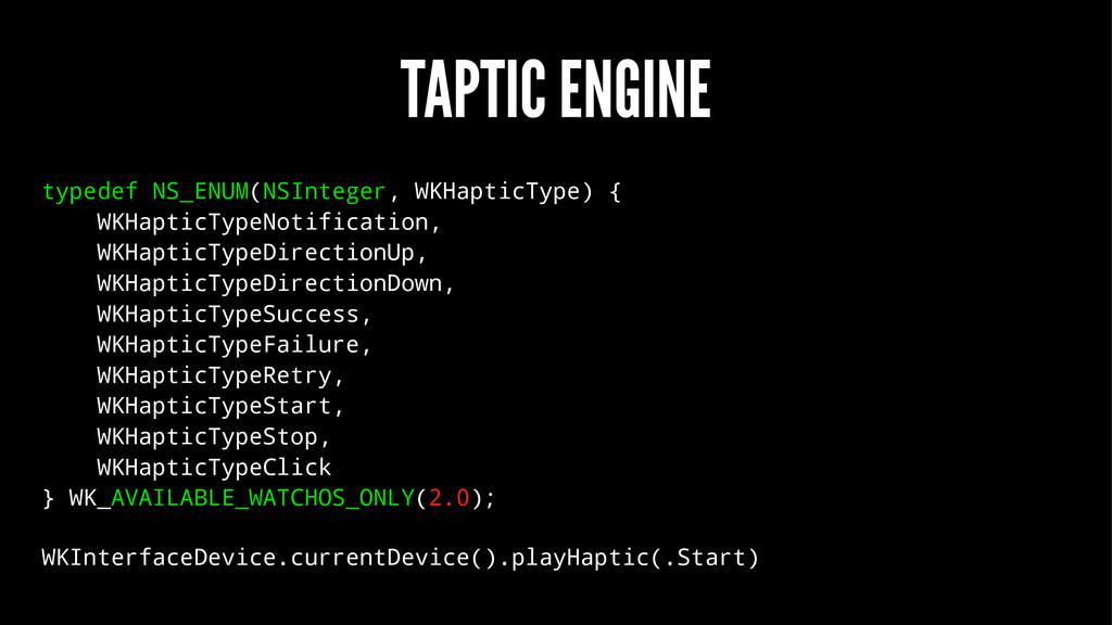 TAPTIC ENGINE typedef NS_ENUM(NSInteger, WKHapt...