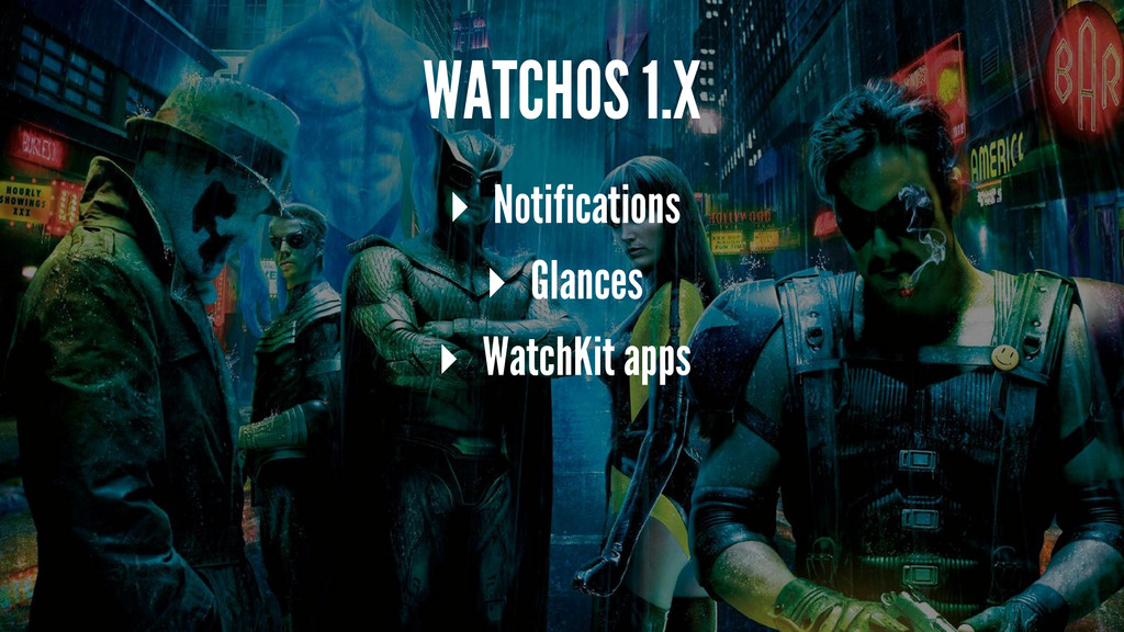 WATCHOS 1.X ▸ Notifications ▸ Glances ▸ WatchKi...