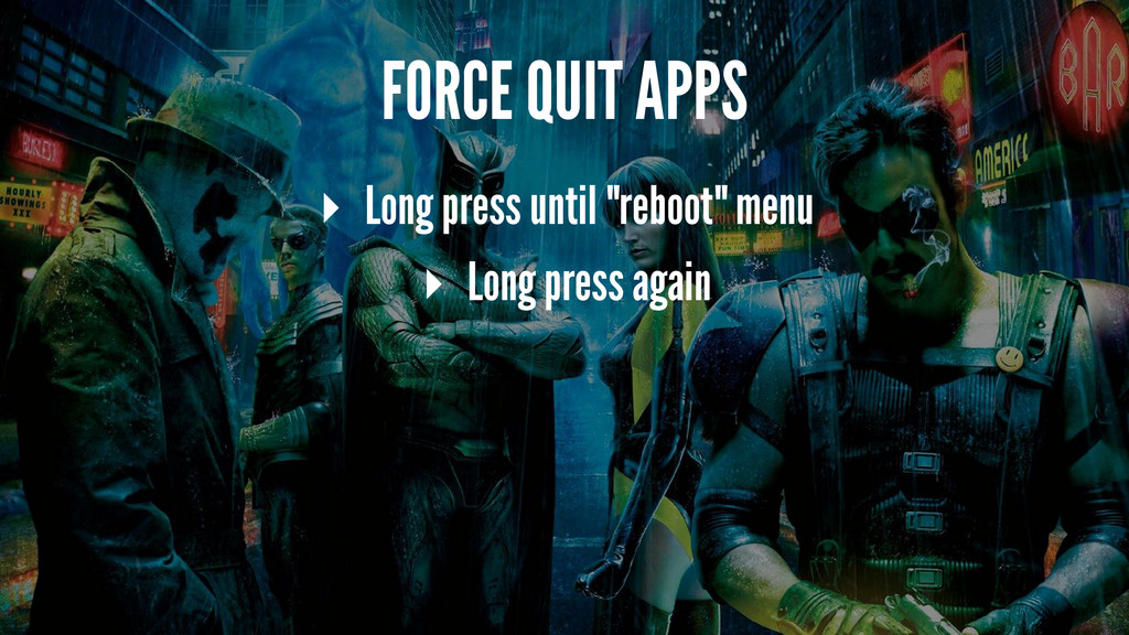"FORCE QUIT APPS ▸ Long press until ""reboot"" men..."