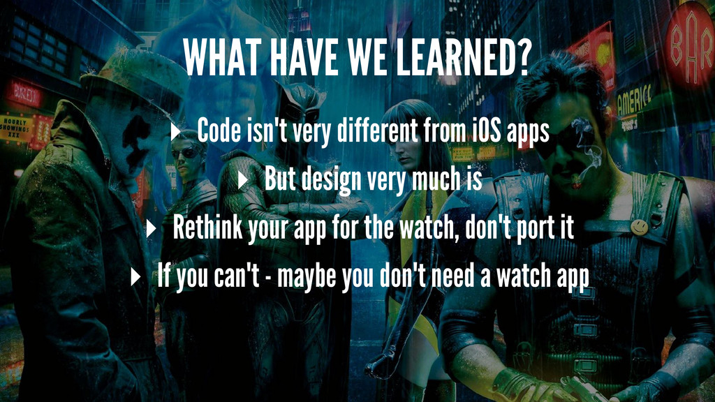 WHAT HAVE WE LEARNED? ▸ Code isn't very differe...