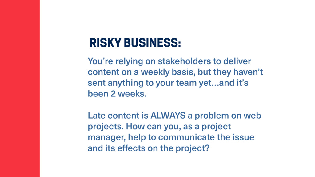 RISKY BUSINESS: You're relying on stakeholders ...