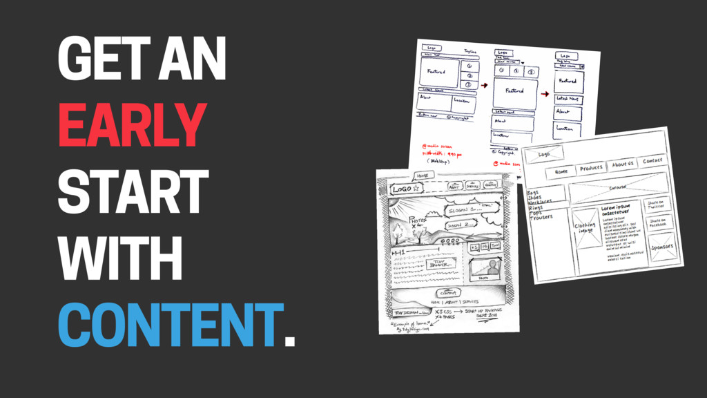 GET AN EARLY START WITH CONTENT.