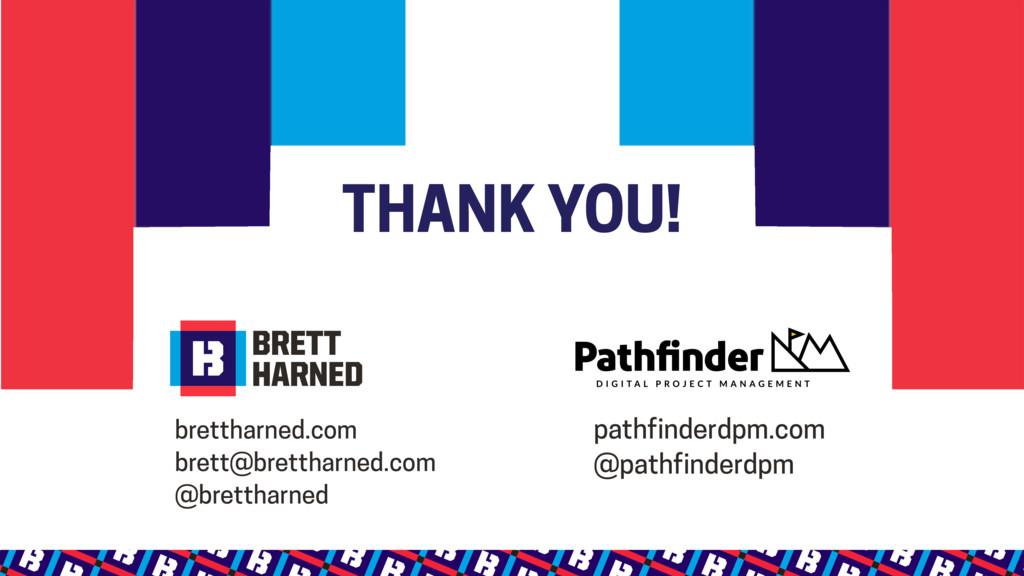 THANK YOU! brettharned.com brett@brettharned.co...