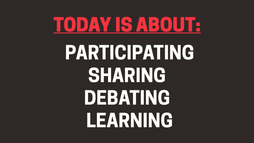 TODAY IS ABOUT: LEARNING SHARING PARTICIPATING ...