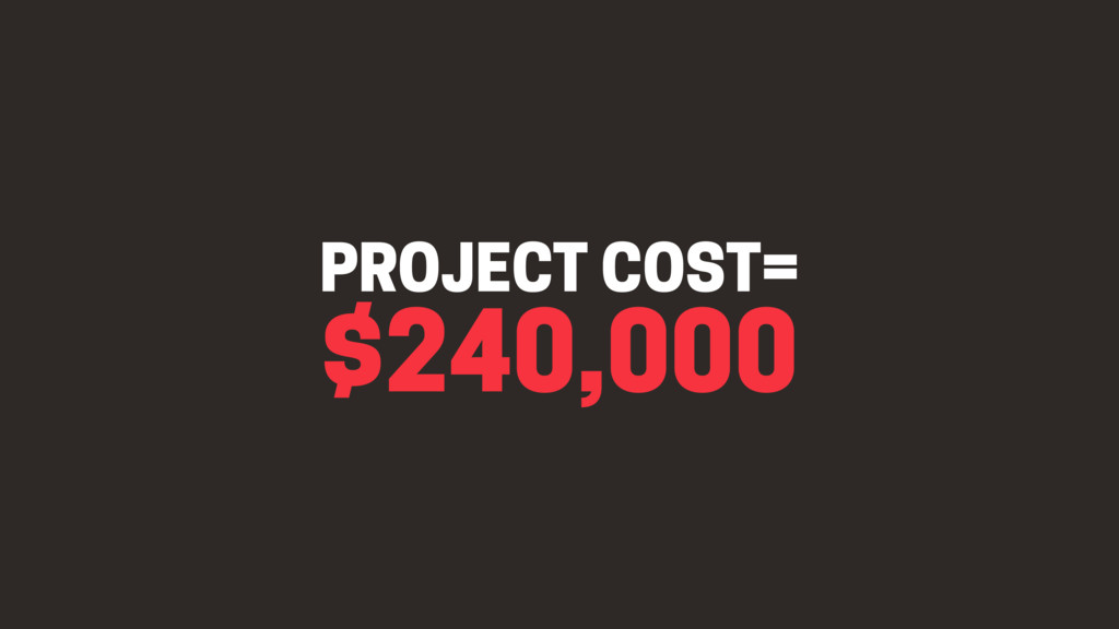 $240,000 PROJECT COST=