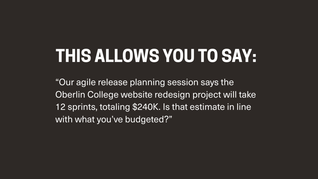 """THIS ALLOWS YOU TO SAY: """"Our agile release plan..."""