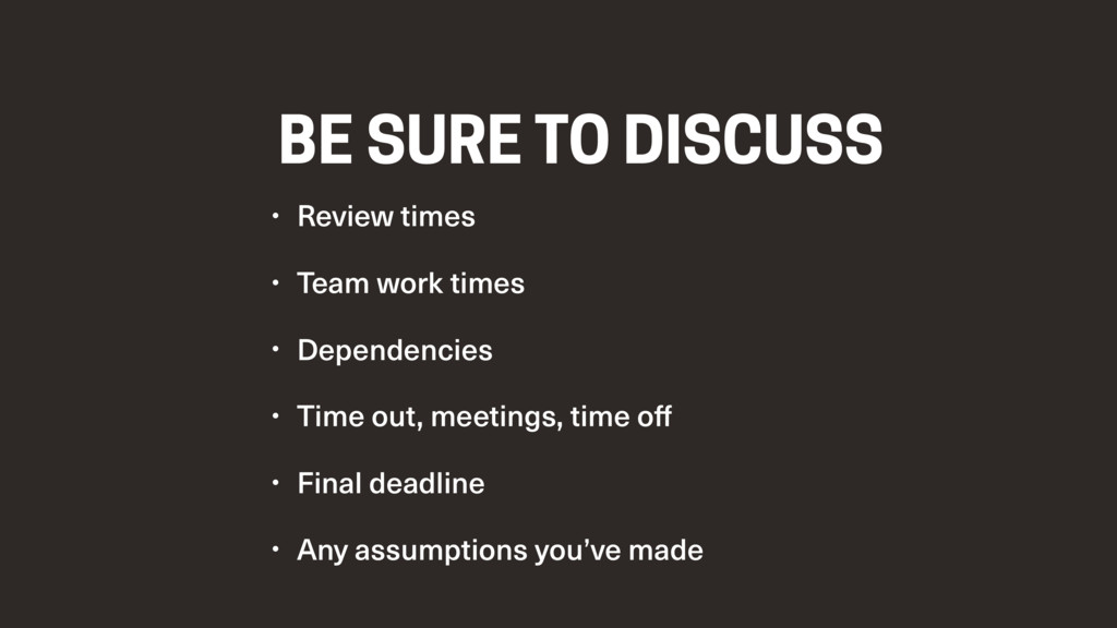 BE SURE TO DISCUSS • Review times • Team work t...