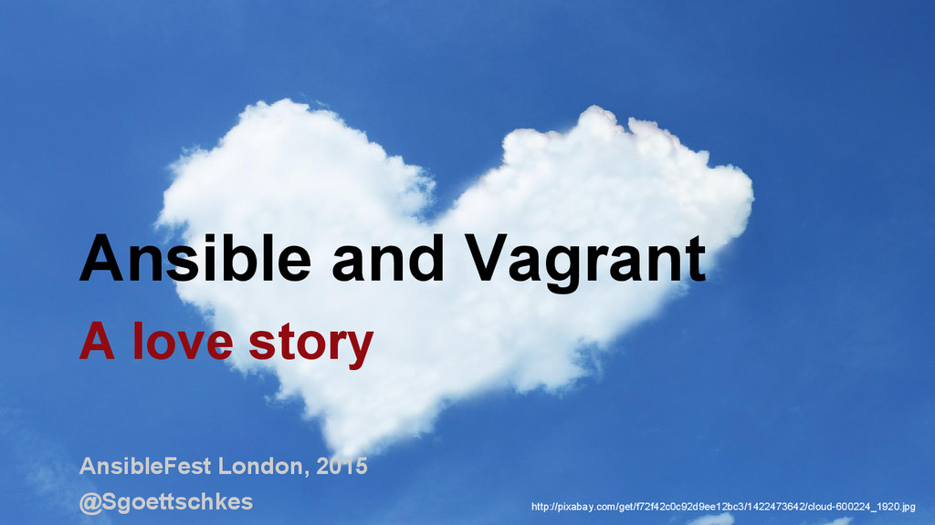 Ansible and Vagrant A love story AnsibleFest Lo...