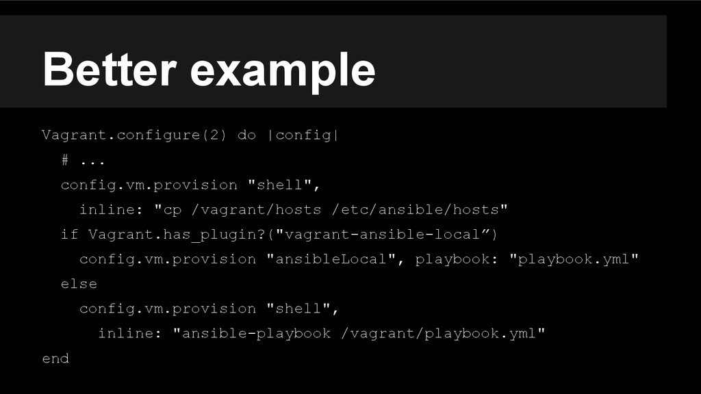 Better example Vagrant.configure(2) do |config|...