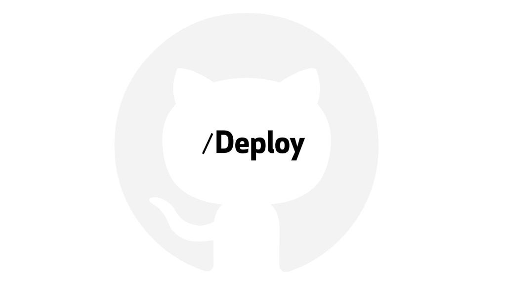 ! /Deploy