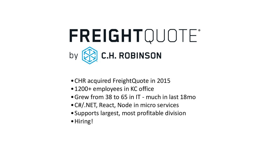 •CHR acquired FreightQuote in 2015 •1200+ emplo...