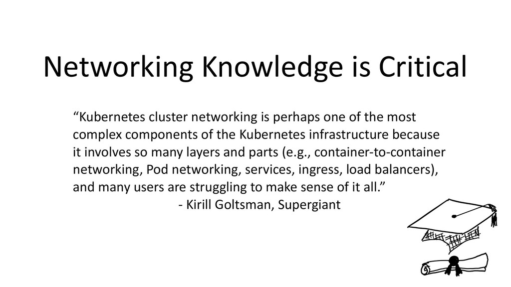 """Networking Knowledge is Critical """"Kubernetes cl..."""