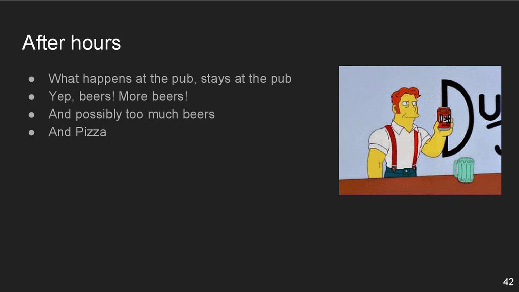 After hours ● What happens at the pub, stays at...