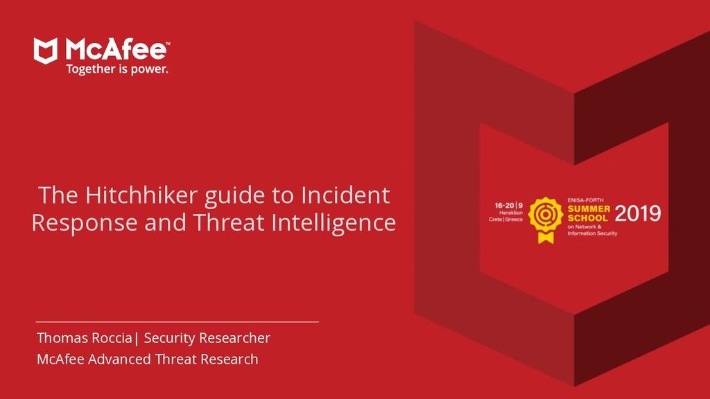 1 McAfee Advanced Threat Research – Thomas Rocc...