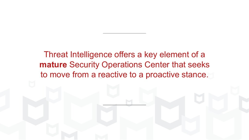 Threat Intelligence offers a key element of a m...