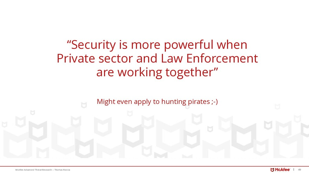 49 McAfee Advanced Threat Research – Thomas Roc...