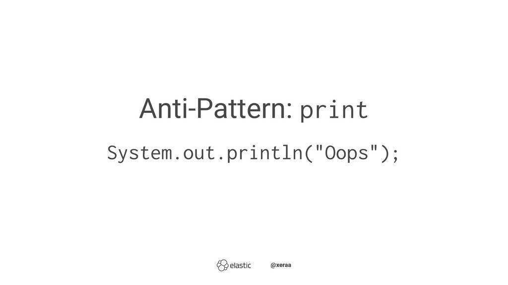 """Anti-Pattern: print System.out.println(""""Oops"""");..."""