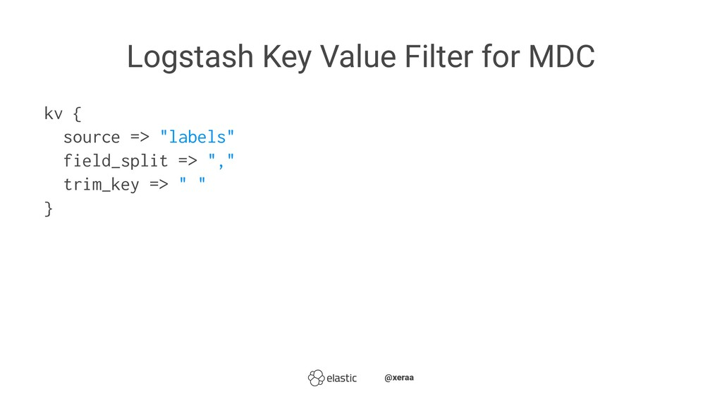 Logstash Key Value Filter for MDC kv { source =...