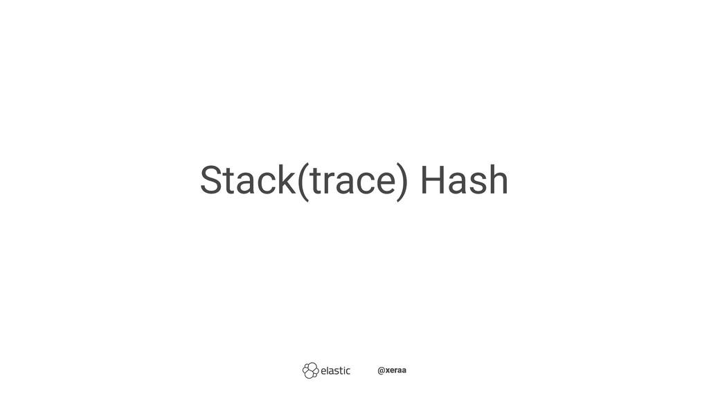 Stack(trace) Hash ̴̴@xeraa