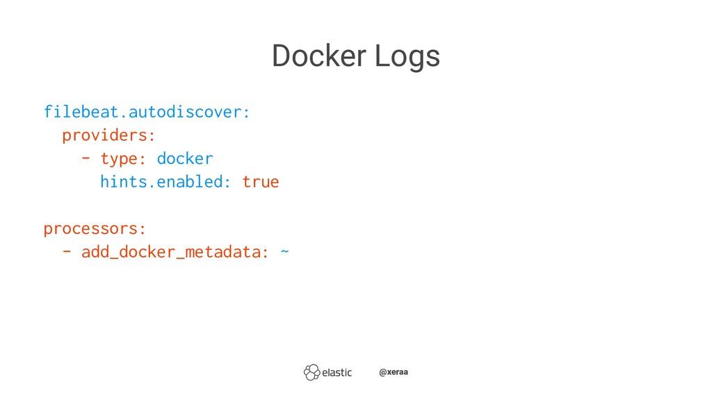 Docker Logs filebeat.autodiscover: providers: -...