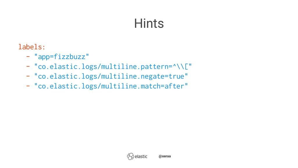 """Hints labels: - """"app=fizzbuzz"""" - """"co.elastic.lo..."""