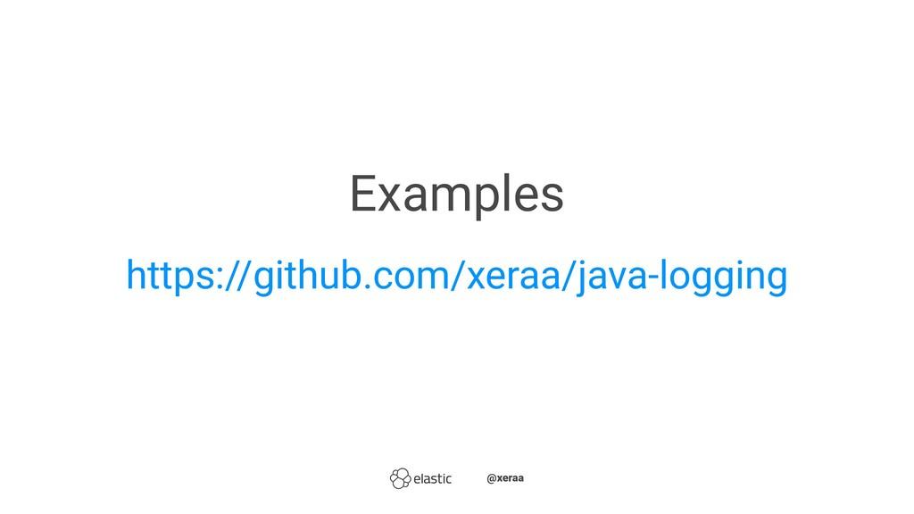 Examples https://github.com/xeraa/java-logging ...