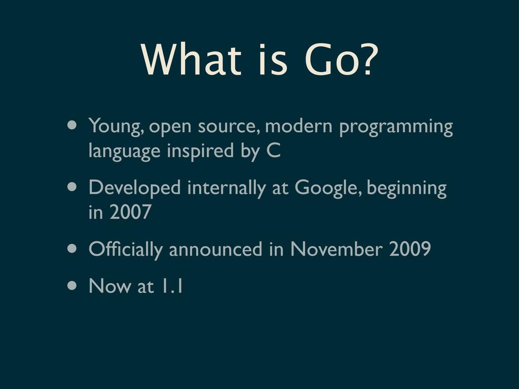 • Young, open source, modern programming langua...