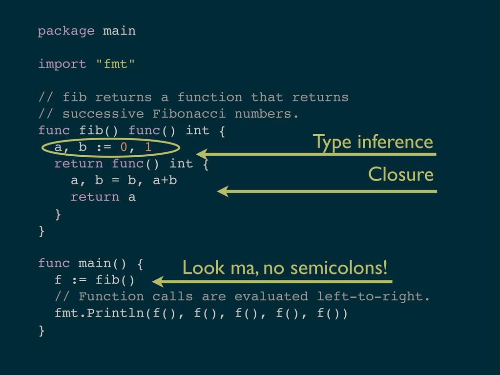 "package main import ""fmt"" // fib returns a func..."