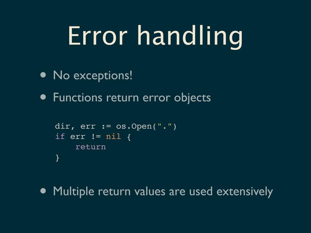 Error handling • No exceptions! • Functions ret...